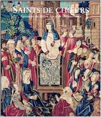 Saints de choeur : Tapisseries du Moyen Age et de la Renaissance par Laura Weigert
