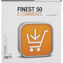 Finest Fifty e-commerce 2011: de vijftig beste praktijkvoorbeelden op het gebied van e-commerce