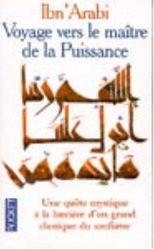 Voyage vers le maître de la puissance par Ibn'Arabi