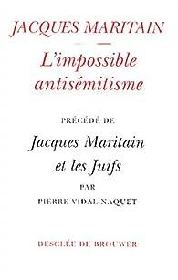 L'Impossible antisémitisme par Jacques Maritain