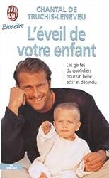 L'EVEIL DE VOTRE ENFANT. Pour un bébé actif et détendu