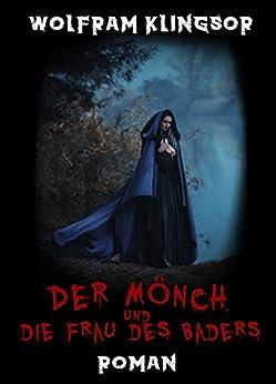 Der Mönch und die Frau des Baders von [Klingsor, Wolfram]