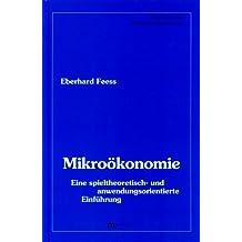 Mikroökonomie. Eine spieltheoretisch- und anwendungsorientierte Einführung