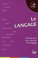 Le langage : Introduction aux sciences du langage