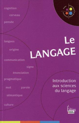 Le Langage. Introduction aux sciences du langage par Collectif
