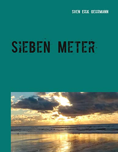 Sieben Meter -