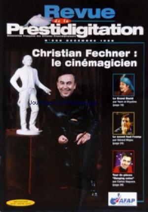 REVUE DE LA PRESTIDIGITATION [No 508] du 01/12/1998 - CHRSITIAN FECHNER - LE CINEMAGICIEN - LE GRAND DAVID PAR YANN ET KRISTINE - GERARD MAJAX - HAMPING COINS PAR CARLOS VAQUERA. par Collectif