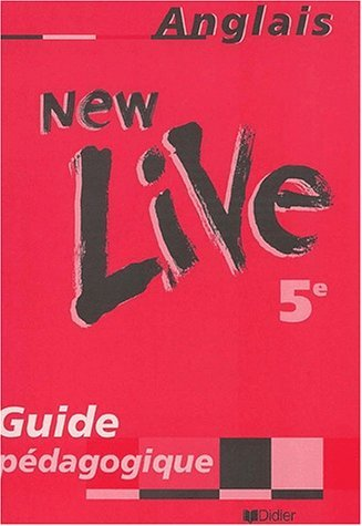 New Live : Anglais, 5me (guide pdagogique) by Danielle Serpollet (2004-04-09)