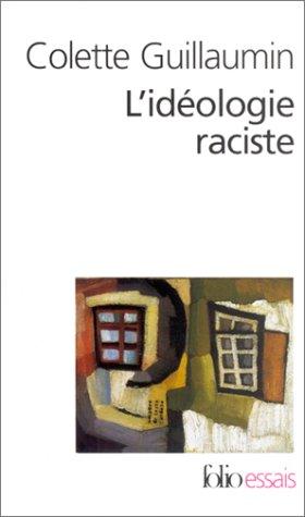 L'idéologie raciste. Genèse et langage actuel par Colette Guillaumin