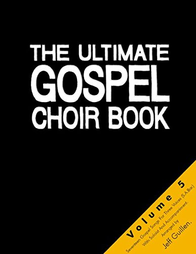 The Ultimate Gospel Choir Book 5: Great Gospel Songs for Mixed Voices (S.A.B./S.A.T.B.) and Piano - Mixed Border