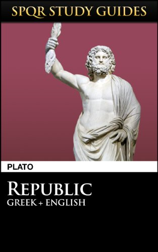 Plato: Republic in Greek + English (SPQR Study Guides Book 35) (English Edition)