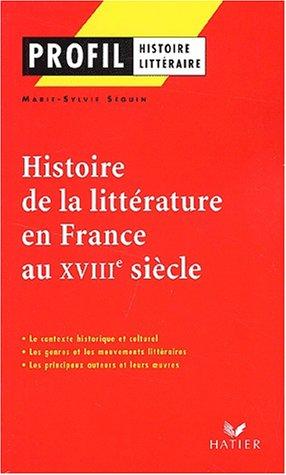 Profil d'une oeuvre: Histoire de la litterature en France au XVIIIe siecle