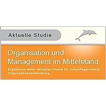 Organisation und Management in mittelständischen Unternehmen