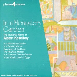 In a Monastery Garden: the Immortal Works of Albert Ketèlbey
