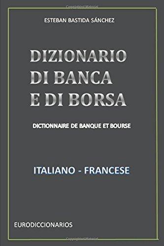 DIZIONARIO DI BANCA E DI BORSA ITALIANO FRANCESE