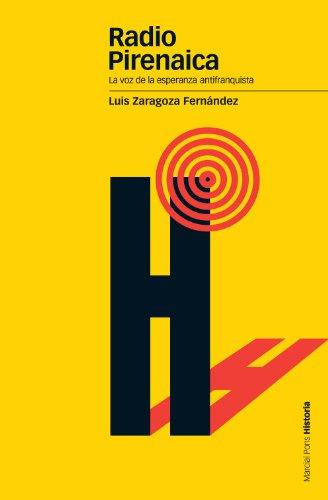 Radio Pirenaica. La voz de la esperanza antifranquista (Estudios) por Luis Zaragoza Fernández
