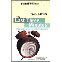 The Last Three Minutes: Speculating About the Fate of the Cosmos