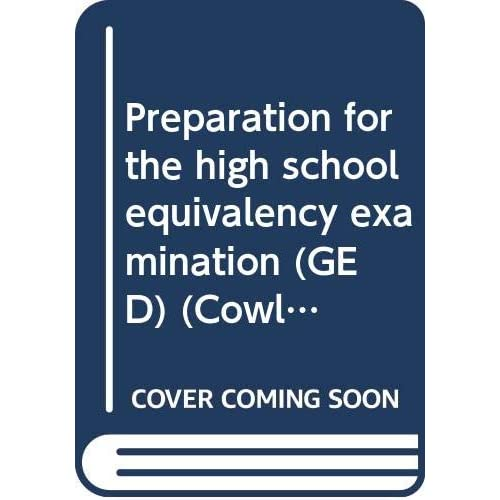 Preparation for the high school equivalency examination (GED) (Cowles GED program)