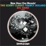 Songtexte von The Kenny Clarke - Francy Boland Big Band - Now Hear Our Meanin'