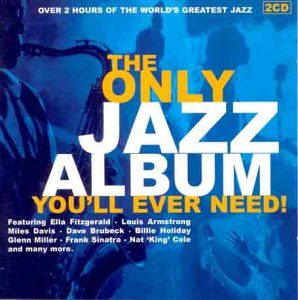 The Only Jazz Album You'll Ever Need!