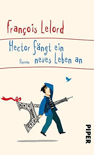 Buchseite und Rezensionen zu 'Hector fängt ein neues Leben an: Roman (Hector's journeys)' von François Lelord