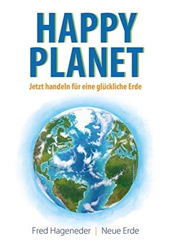 Happy Planet: Jetzt handeln für eine glückliche Erde