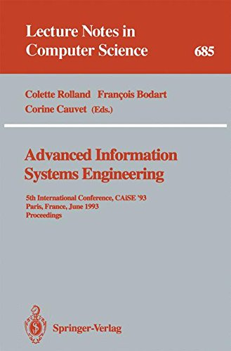 Advanced Information Systems Engineering: 5th International Conference, CAiSE '93, Paris, France, June 8-11, 1993. Proceedings: Fifth International ... (Lecture Notes in Computer Science)