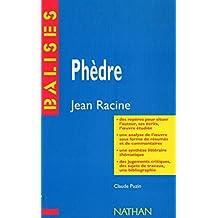 """""""Phèdre"""", Racine : Résumé analytique, commentaire critique, documents complémentaires"""