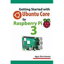 Getting Started with Ubuntu Core for Raspberry Pi 3 (English Edition)