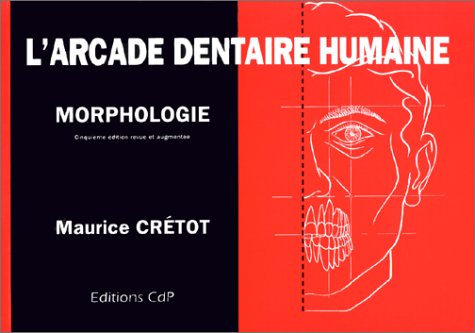 L'arcade dentaire humaine, 4e édition