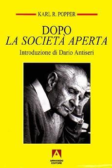 Dopo La Società Aperta di [Popper, Karl R.]