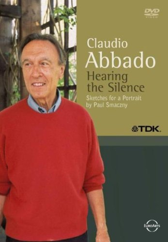Preisvergleich Produktbild Claudio Abbado - Hearing the Silence - Sketches for a Portrait