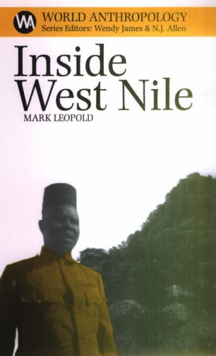 Inside West Nile: Violence, History and Representation on an African Frontier (0) (World Anthropology)