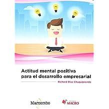 Actitud mental positiva para el desarrollo empresarial (ACCESO RÁPIDO)