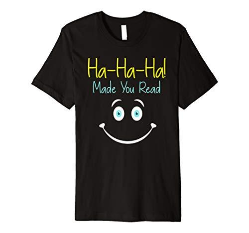 HA. Ha. Ha. Made You Lesebrille Lesen Lehrer Neuheit T-Shirt