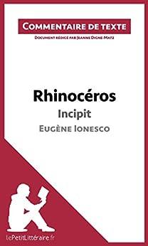 Rhinocéros de Ionesco - Incipit: Commentaire de texte par [Digne-Matz, Jeanne, lePetitLittéraire.fr,]