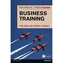 [(FT Guide to Business Training )] [Author: Tom Bird] [May-2013]