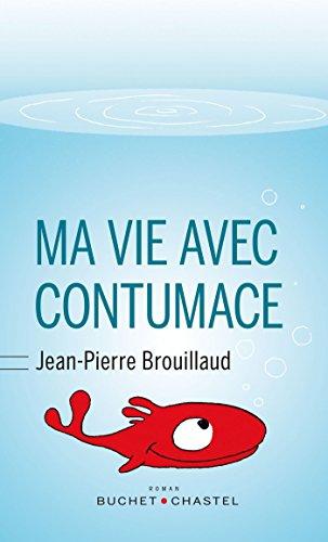 Ma vie avec Contumace - Jean-Pierre Brouillaud (Rentrée Littérature 2018)