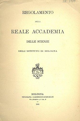 Regolamento della Reale Accademia delle Scienze dell'Istituto di Bologna.