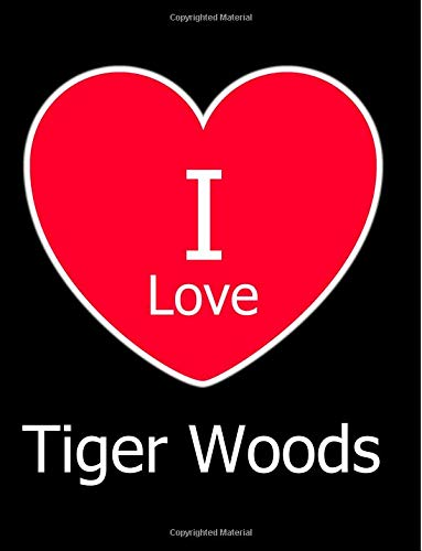 I Love Tiger Woods: Large Black Notebook/Journal for Writing 100 Pages, Tiger Woods Gift for Girls, Boys, Women and Men por Kensington Press