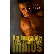 La hora de los chicos malos: Novela completa + Extras (Spanish Edition)