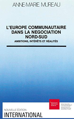Livres gratuits L'Europe communautaire dans la négociation Nord-Sud: Ambitions, intérêts et réalités pdf, epub ebook