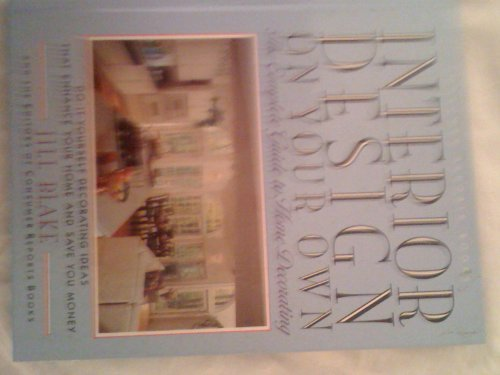 interior-design-on-your-own-the-complete-guide-to-home-decorating-by-jill-blake-1993-11-06