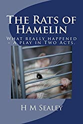 The Rats of Hamelin: This is what really happened ~ A play in Two Acts