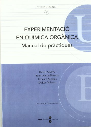 Experimentació en Química Orgànica. Manual de pràctiques