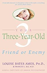Your Three-Year-Old: Friend or Enemy by Ames, Louise Bates, Ilg, Frances L. (1980) Paperback
