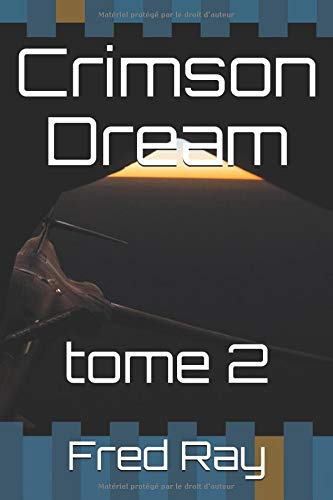 Crimson Dream: tome 2 par Fred Ray