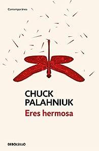 Eres hermosa par Chuck Palahniuk