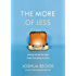 The More of Less: Finding the Life You Want Under Everything You Own