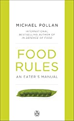 Food Rules: An Eater's Manual by Michael Pollan (2010-05-27)